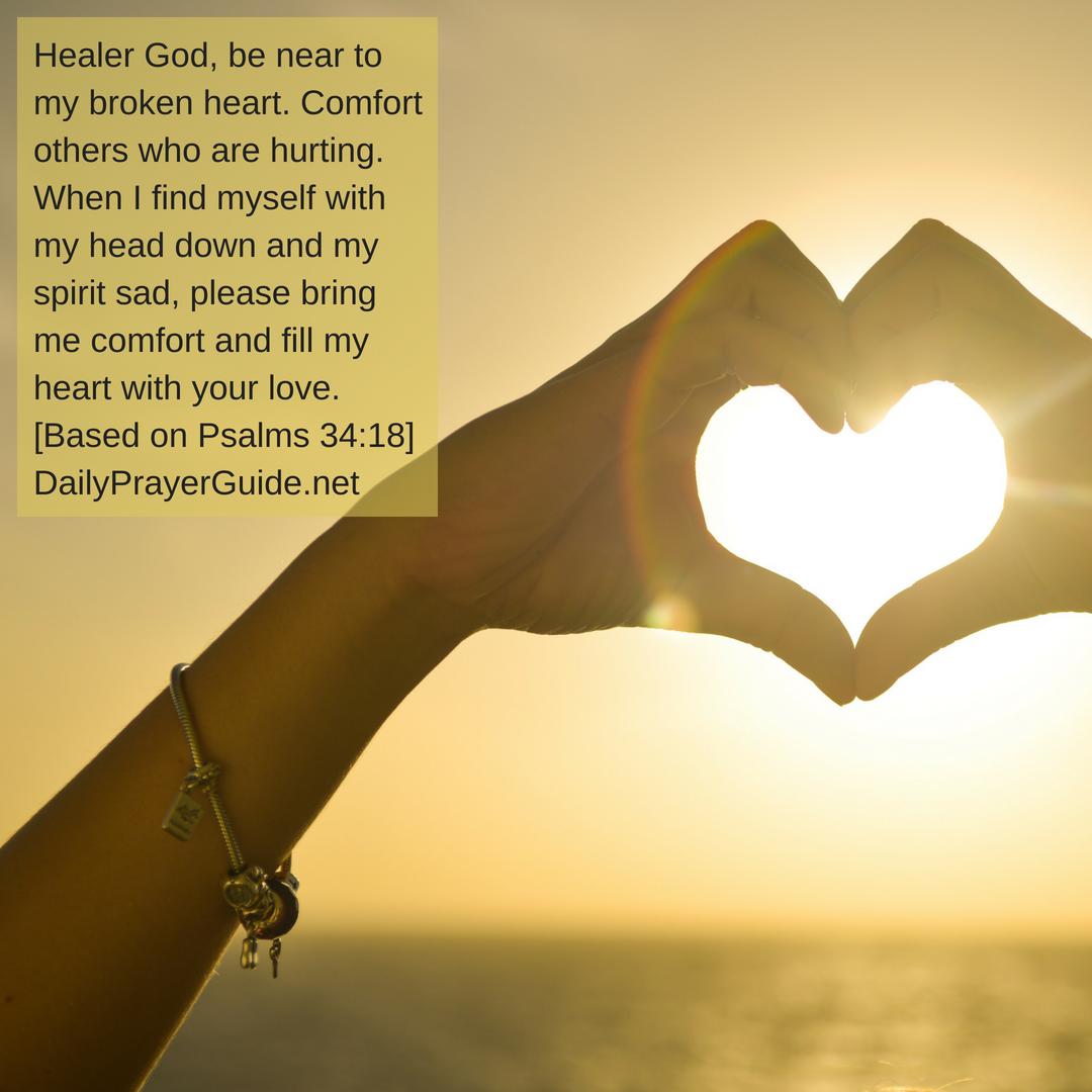 A Prayer for the Broken Hearted [Psalms 34:18] - Daily