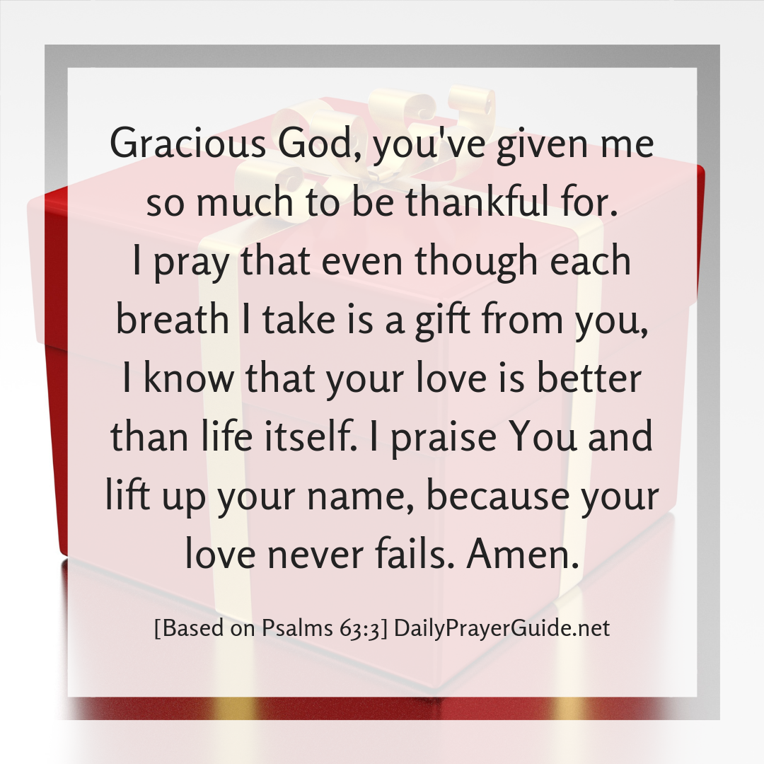 God S Love Is Better Than Life Itself Psalms 63 3 Daily Prayer Guide