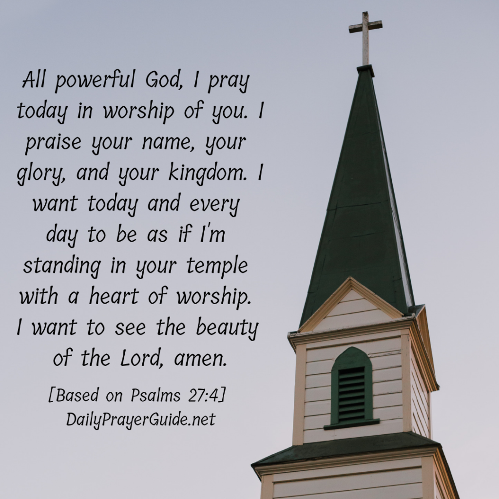 A Prayer to Dwell in the House of the Lord [Psalms 27:4] - Daily