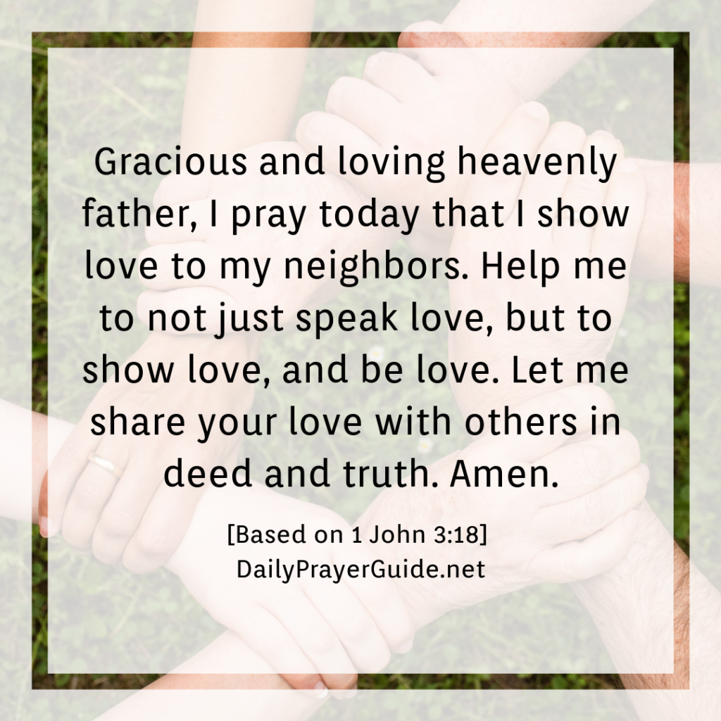 A Prayer to Love in Deed and Truth [1 John 3:18] - Daily