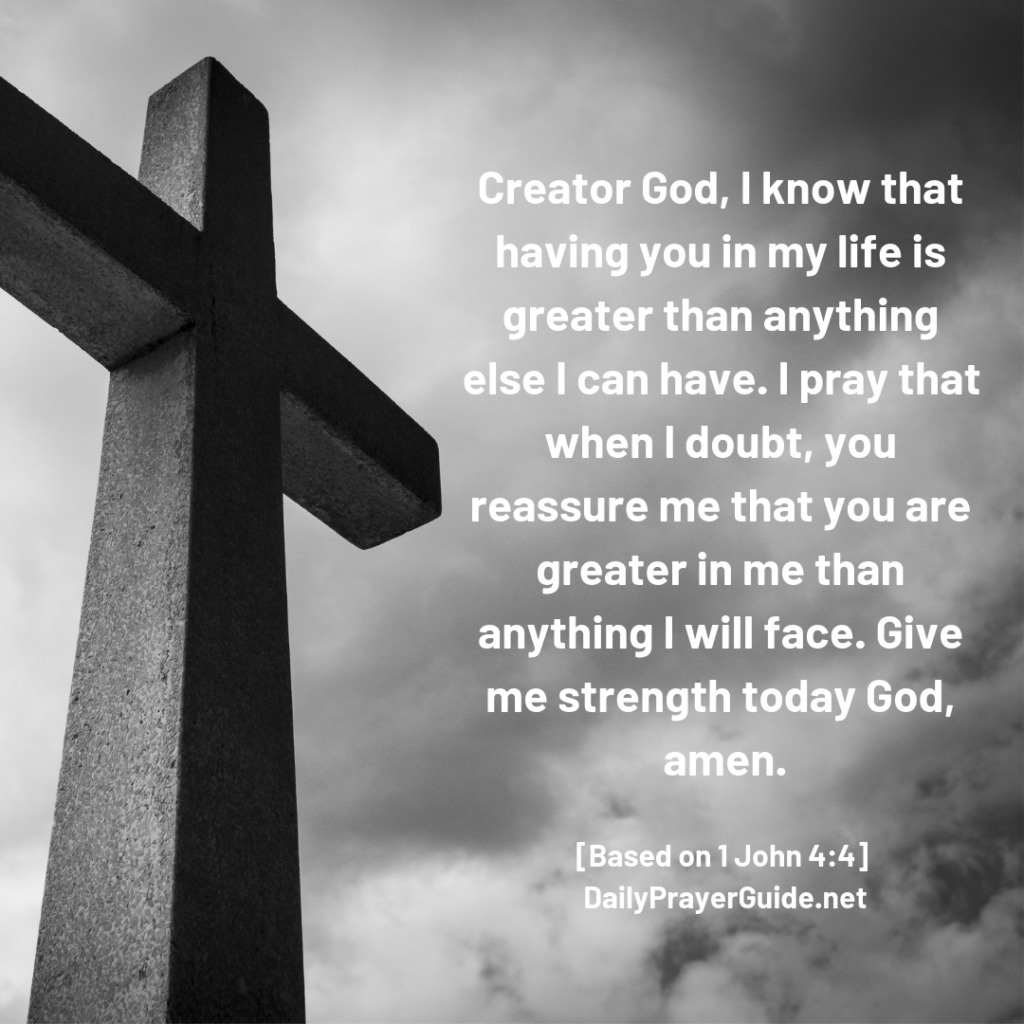 Greater Is He That Is In Me Than He That Is In The World 1 John 4 4 Daily Prayer Guide He is greater than i. he that is in the world 1 john 4