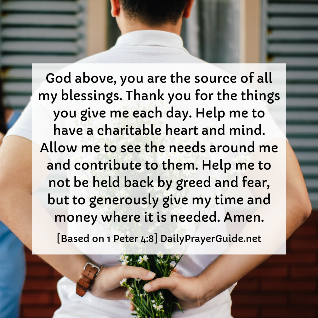 A Prayer To Be More Generous [1 Peter 4:8] - Daily Prayer Guide